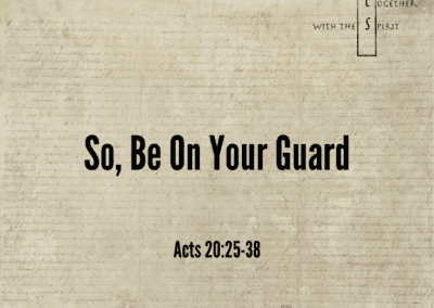 So, Be On Your Guard