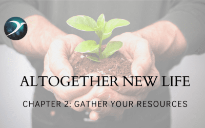 Altogether New Life – Chaper 2: Gather Your Resources