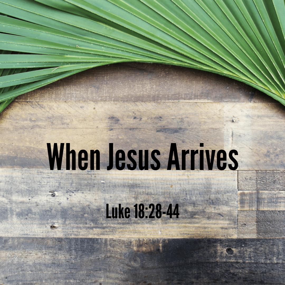 When Jesus Arrives