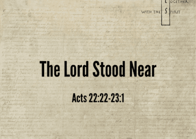 The Lord Stood Near