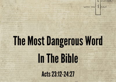 The Most Dangerous Word in the Bible