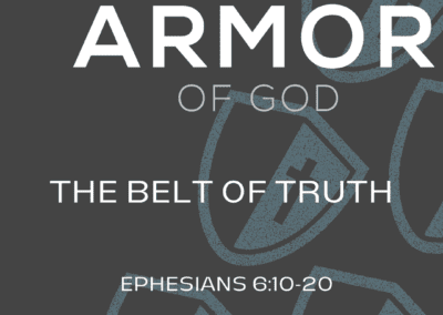 The Armor of God: The Belt of Truth 7:45 Service