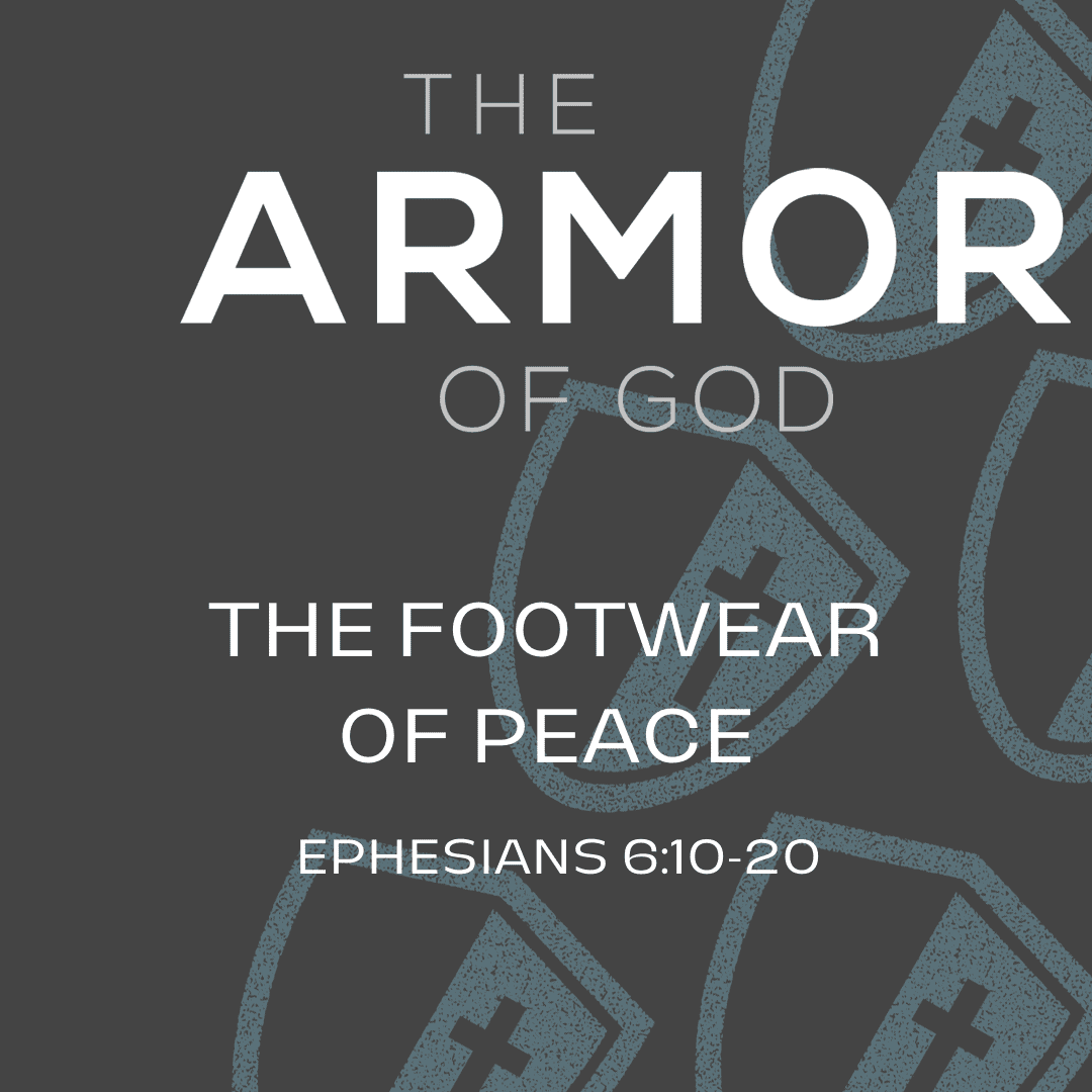 The Armor of God: The Footwear of Peace