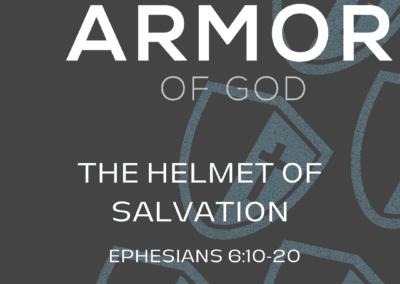 Armor of God: The Helmet of Salvation 7:45 Service