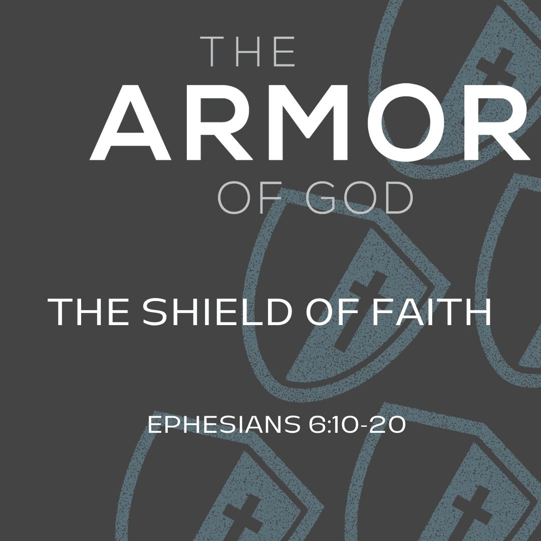 The Armor of God: The Shield of Faith