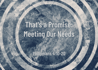 That's a Promise: Meeting Our Needs 7:45 Service