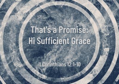That's A Promise: His Sufficient Grace 7:45 Service